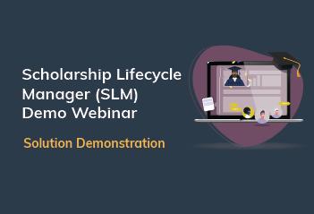 Scholarship Lifecycle Manager (SLM) Demonstration Webinar